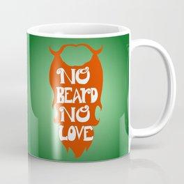 No Beard, No Love Coffee Mug