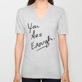 You are enough. Unisex V-Neck