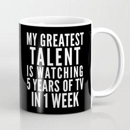 MY GREATEST TALENT IS WATCHING 5 YEARS OF TV IN 1 WEEK (Black & White) Coffee Mug
