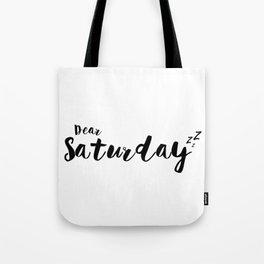 Dear Saturday zzZ Tote Bag