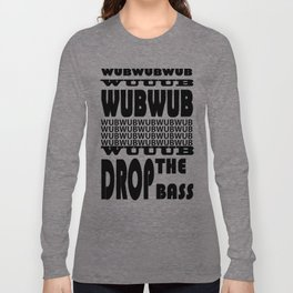 Dubstep Lyrics Long Sleeve T-shirt