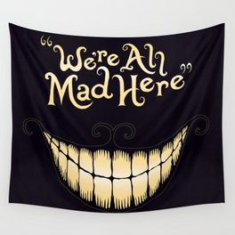 We're All Mad Here Wall Tapestry