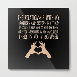 Relationship Siblings Crazy Metal Print