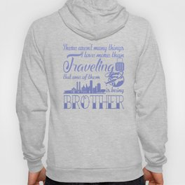 Traveling Brother Hoody