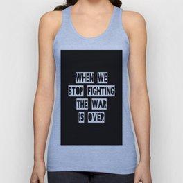 When We Stop Fighting... Unisex Tank Top