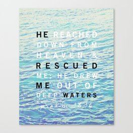 Psalms 18:16 Canvas Print