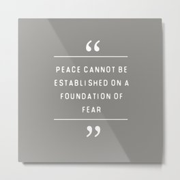 Peace and Fear Metal Print