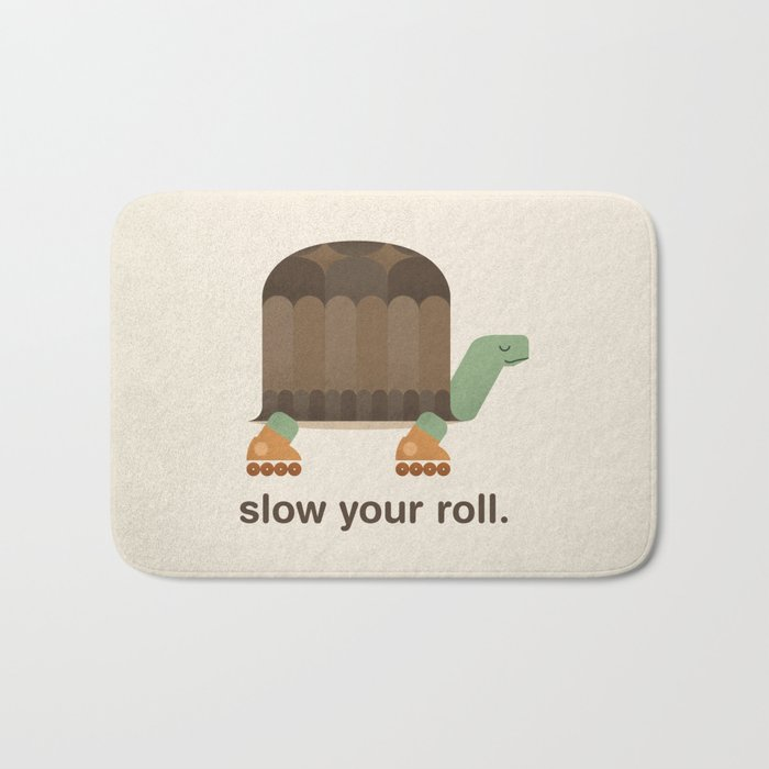 Slow Your Roll Bath Mat