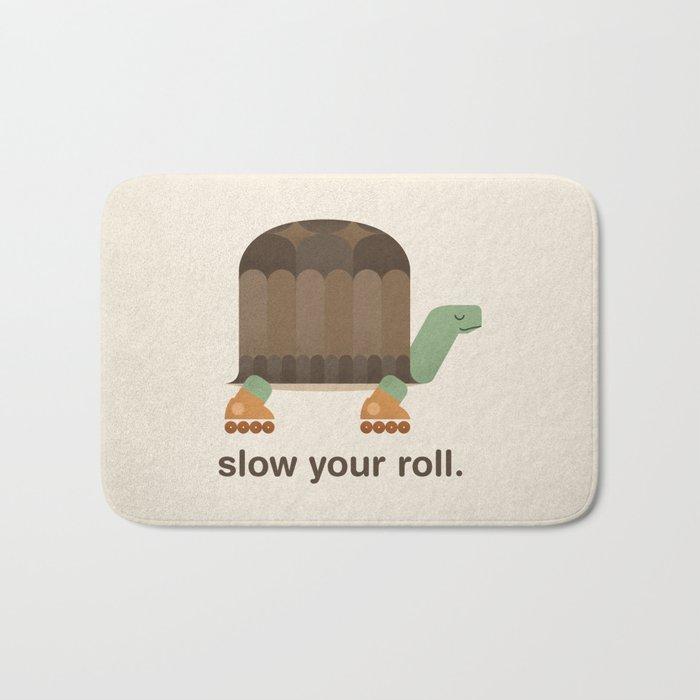 Slow Your Roll Bath Mat