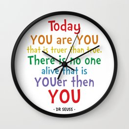You are You Quote - Dr Seuss Wall Clock