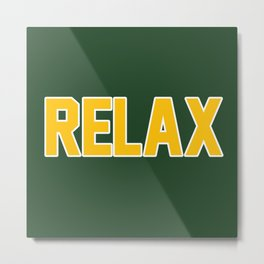 RELAX GREEN BAY Metal Print