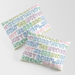 do something to right the wrongs Pillow Sham