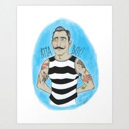 Atta Boy! Art Print