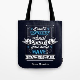 Don't worry about failure Drew Houston Inspirational Typography Quotes Tote Bag