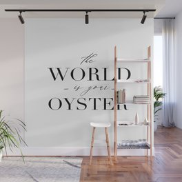 Wall Art Calligraphy Print, The World is Your Oyster Inspirational Quote for Home Decor or Gift. Pri Wall Mural