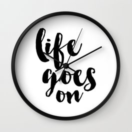 Life Goes On Wall Clock