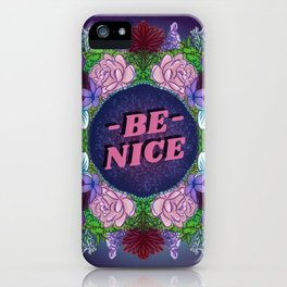 BE NICE FLORAL (2.0) iPhone Case