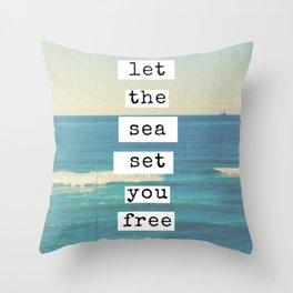 Let the sea set you free Throw Pillow