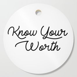 know your worth Cutting Board