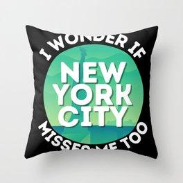 I Wonder If New York City Misses Me Too Throw Pillow
