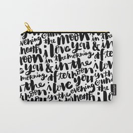 I love you in the morning Carry-All Pouch