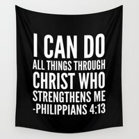 christ Wall Tapestries featuring I CAN DO ALL THINGS THROUGH CHRIST WHO STRENGTHENS ME PHILIPPIANS 4:13 (Black & White) by CreativeAngel
