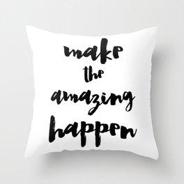 Make the Amazing Happen Typography Print Throw Pillow