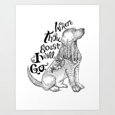 Where Thou Goest, I Will Go Art Print