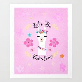 Let's Be Fabulous - Pink Cute Alpaca - Llama with Flowers Art Print