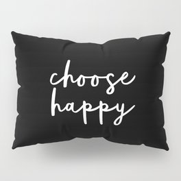 Choose Happy black and white contemporary minimalism typography design home wall decor bedroom Pillow Sham