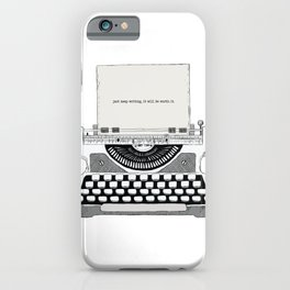 Just keep writing iPhone Case