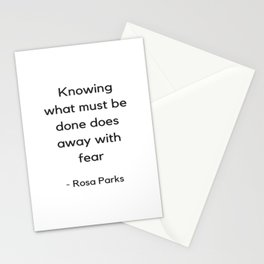 Knowing what must be done does away with fear - Rosa Parks Inspirational Quote Stationery Cards