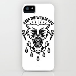 Keep the wild in you iPhone Case