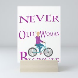 Never Underestimate An Old Woman With A Bicycle Gift T- Mini Art Print