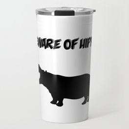 Beware of Hippo Travel Mug