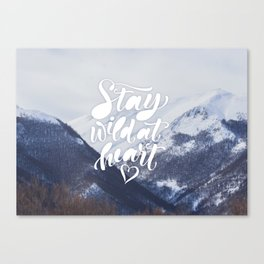 Stay Wild at Heart Canvas Print