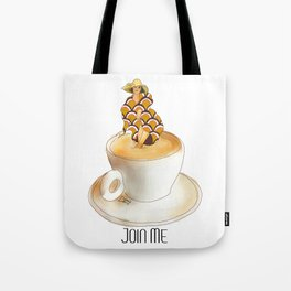 Join Me the Coffee is Fine Tote Bag