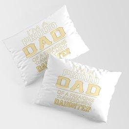 I'M A  PROUD DAD Pillow Sham