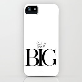Text Art THINK BIG iPhone Case