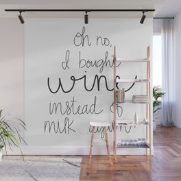 I Bought Wine Instead of Milk Wall Mural