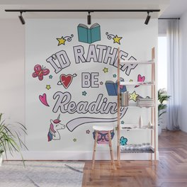 I'd Rather Be Reading Wall Mural