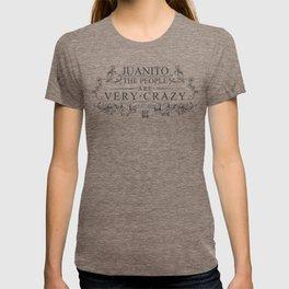 Johnny, La Gente Esta Muy Loca T-shirt