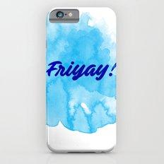 Friyay! iPhone 6s Slim Case