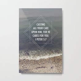 I Peter 5:7  /  Casting all Your Care Metal Print