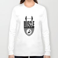 muscle Long Sleeve T-shirts featuring MUSCLE  by Robleedesigns