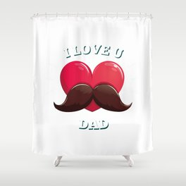 Father day Shower Curtain