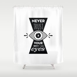 Graphic Poster - Never Trust your own eyes - Quatreplusquatre revisits Obey® Shower Curtain