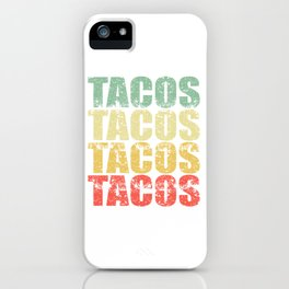 """Perfect Gift For Any Tacos Lovers Or For Those Who Have Big Appetite """"Tacos Tacos Tacos"""" T-shirt iPhone Case"""