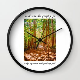 John Muir-And Into The Forest I Go To Lose My Mind And Find My Soul Wall Clock