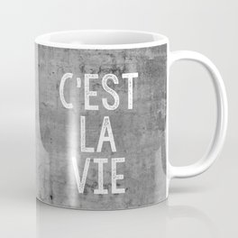 Cest La Vie French Quote That's Life Grey Grunge Coffee Mug